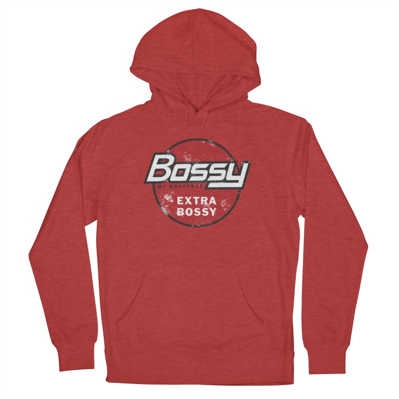 Bossy McBossface - Extra Bossy Women's French Terry Pullover Hoody by The Artist Shop of Ben Stevens