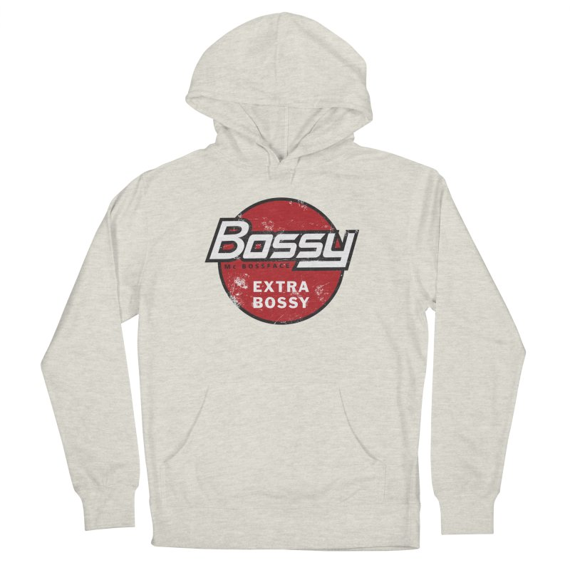 Bossy McBossface - Extra Bossy Men's French Terry Pullover Hoody by The Artist Shop of Ben Stevens