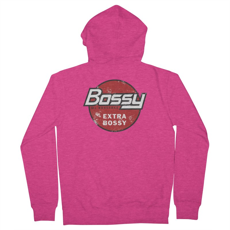 Bossy McBossface - Extra Bossy Women's French Terry Zip-Up Hoody by The Artist Shop of Ben Stevens