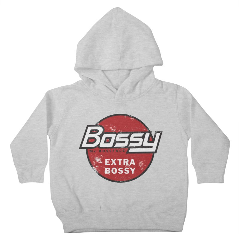 Bossy McBossface - Extra Bossy Kids Toddler Pullover Hoody by The Artist Shop of Ben Stevens