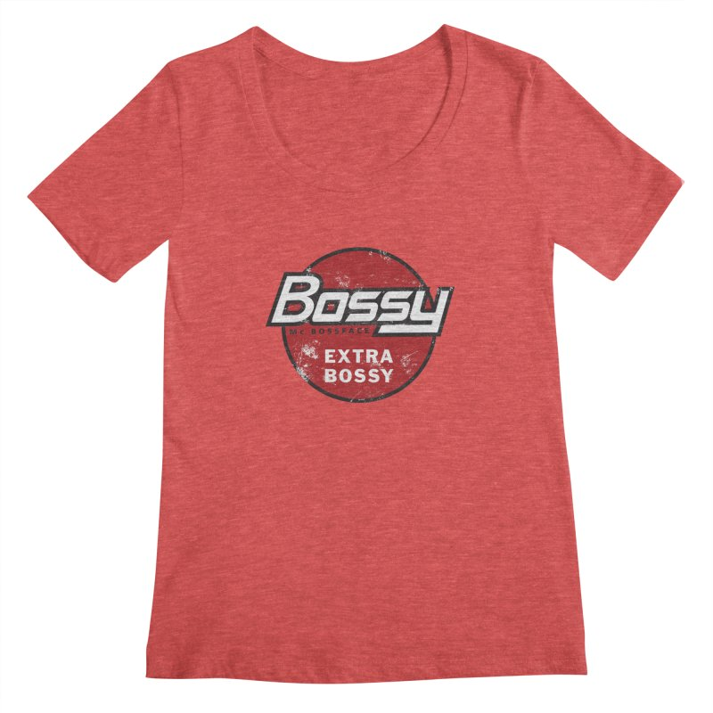 Bossy McBossface - Extra Bossy Women's Regular Scoop Neck by The Artist Shop of Ben Stevens