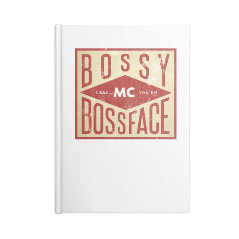 Bossy McBossface - Industrial Boss Accessories Notebook by The Artist Shop of Ben Stevens