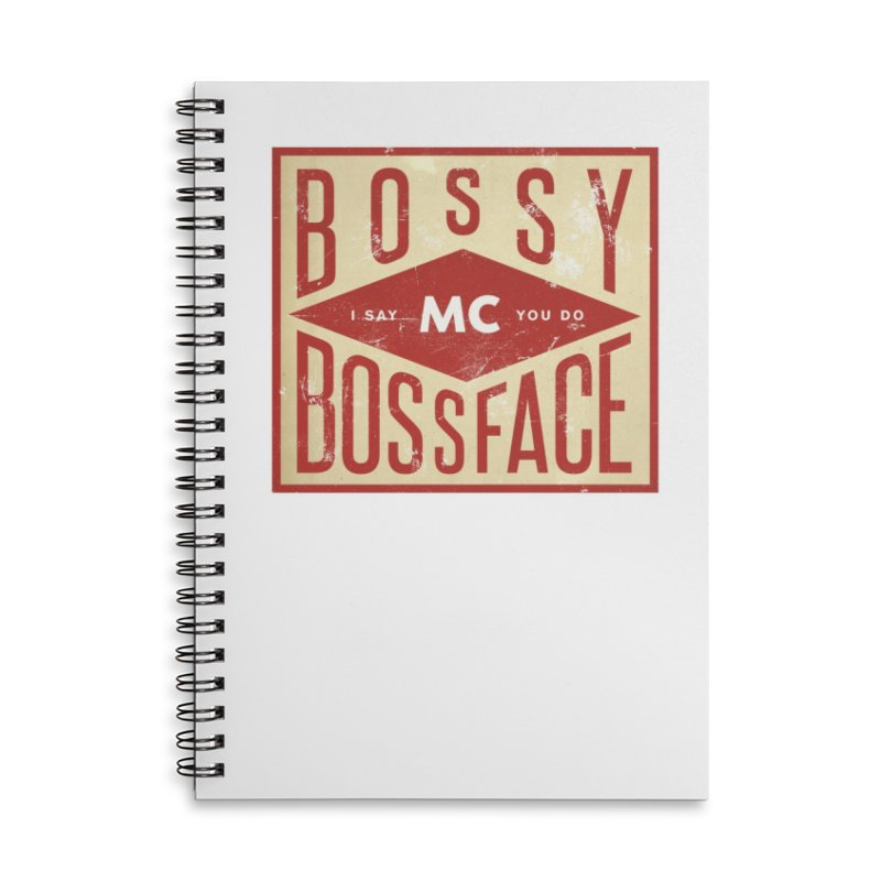 Bossy McBossface - Industrial Boss Accessories Lined Spiral Notebook by The Artist Shop of Ben Stevens