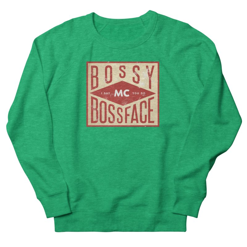 Bossy McBossface - Industrial Boss Men's French Terry Sweatshirt by The Artist Shop of Ben Stevens
