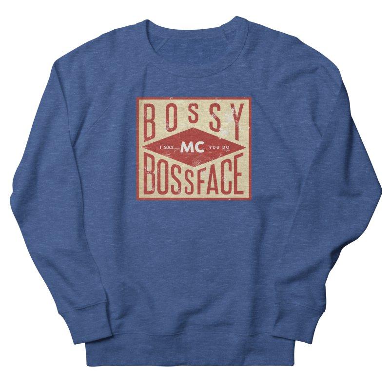 Bossy McBossface - Industrial Boss Men's Sweatshirt by The Artist Shop of Ben Stevens
