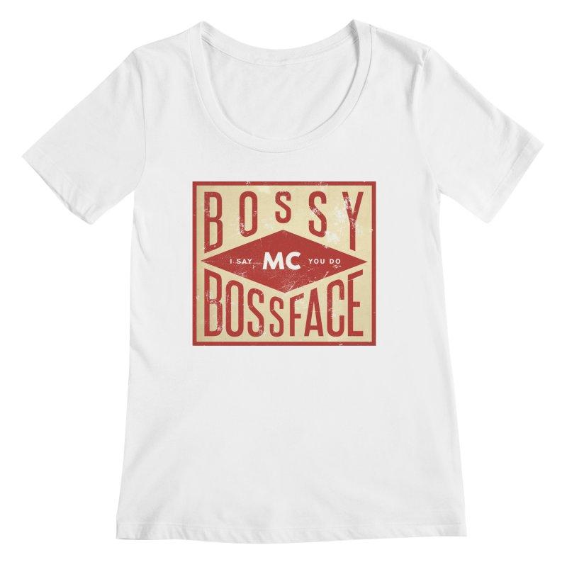 Bossy McBossface - Industrial Boss Women's Regular Scoop Neck by The Artist Shop of Ben Stevens