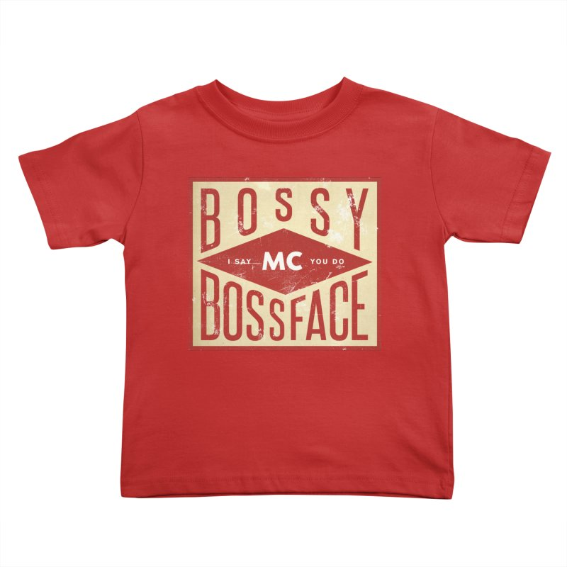 Bossy McBossface - Industrial Boss Kids Toddler T-Shirt by The Artist Shop of Ben Stevens