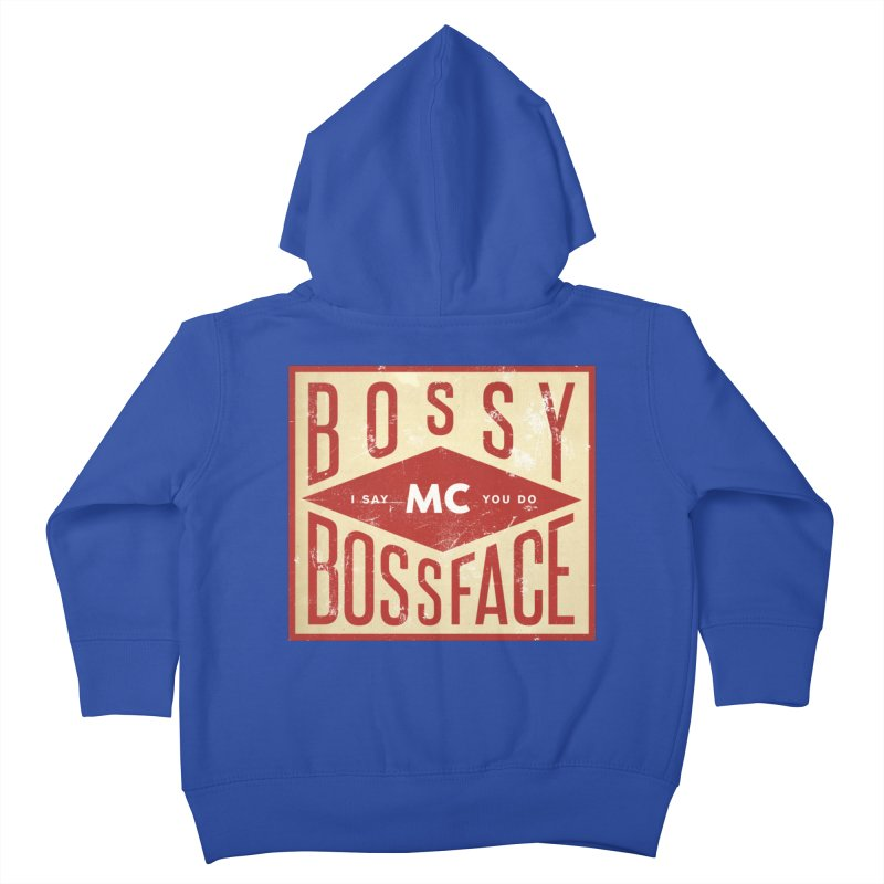 Bossy McBossface - Industrial Boss Kids Toddler Zip-Up Hoody by The Artist Shop of Ben Stevens
