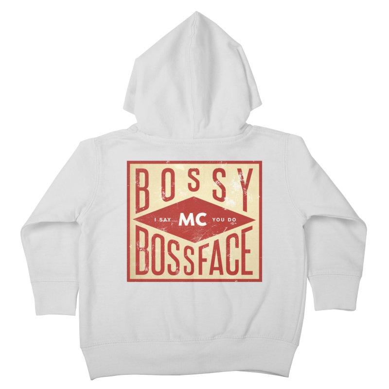 Bossy McBossface - Industrial Boss Kids Toddler Zip-Up Hoody by The Artist Shop of Ben Stevens