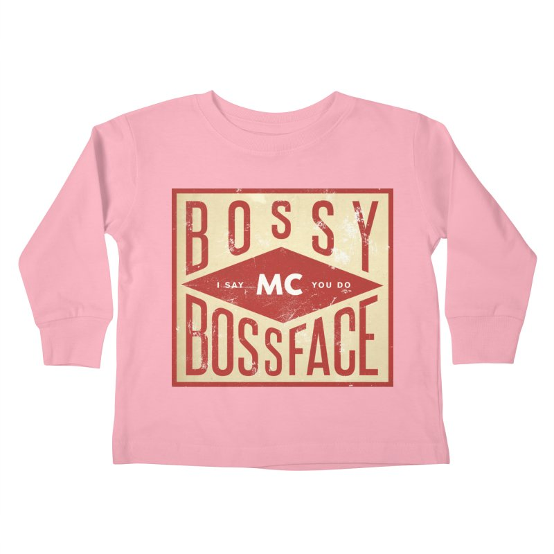 Bossy McBossface - Industrial Boss Kids Toddler Longsleeve T-Shirt by The Artist Shop of Ben Stevens