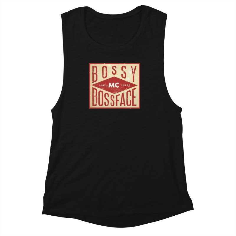 Bossy McBossface - Industrial Boss Women's Muscle Tank by The Artist Shop of Ben Stevens