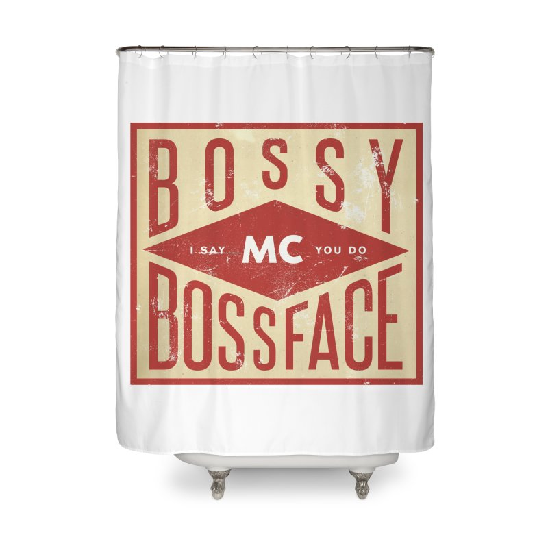 Bossy McBossface - Industrial Boss Home Shower Curtain by The Artist Shop of Ben Stevens