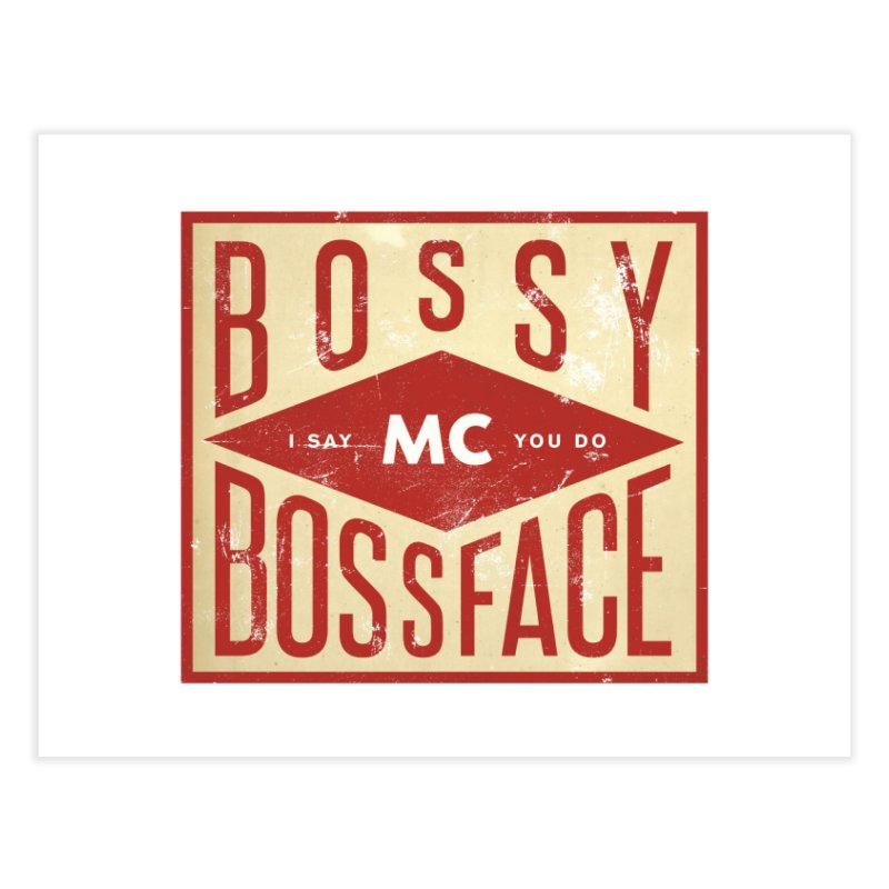 Bossy McBossface - Industrial Boss Home Fine Art Print by The Artist Shop of Ben Stevens