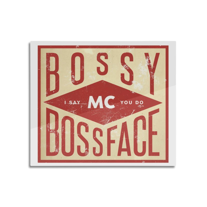 Bossy McBossface - Industrial Boss Home Mounted Aluminum Print by The Artist Shop of Ben Stevens