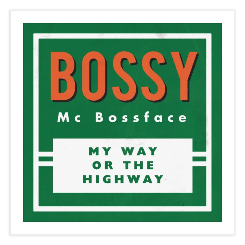 Bossy McBossface - Rural Boss Home Fine Art Print by The Artist Shop of Ben Stevens