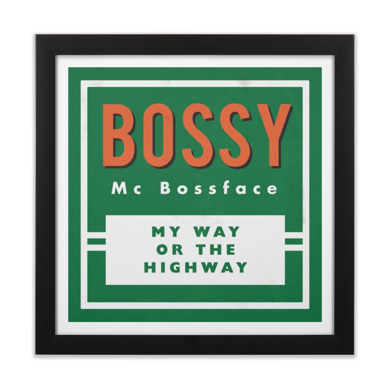 Bossy McBossface - Rural Boss Home Framed Fine Art Print by The Artist Shop of Ben Stevens