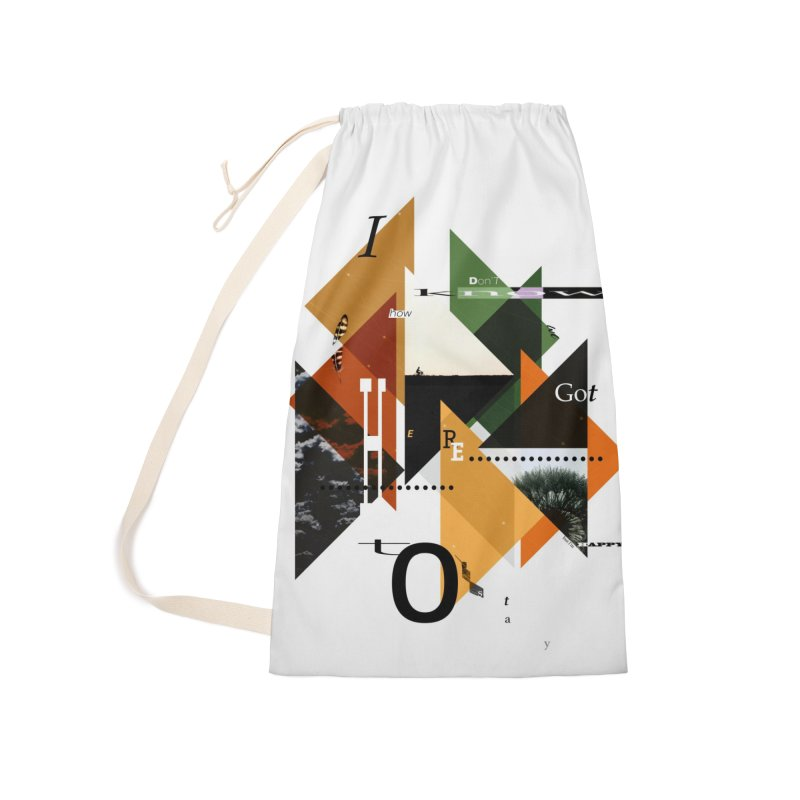 I don't know how we got here... but I'm happy to stay Accessories Laundry Bag Bag by The Artist Shop of Ben Stevens