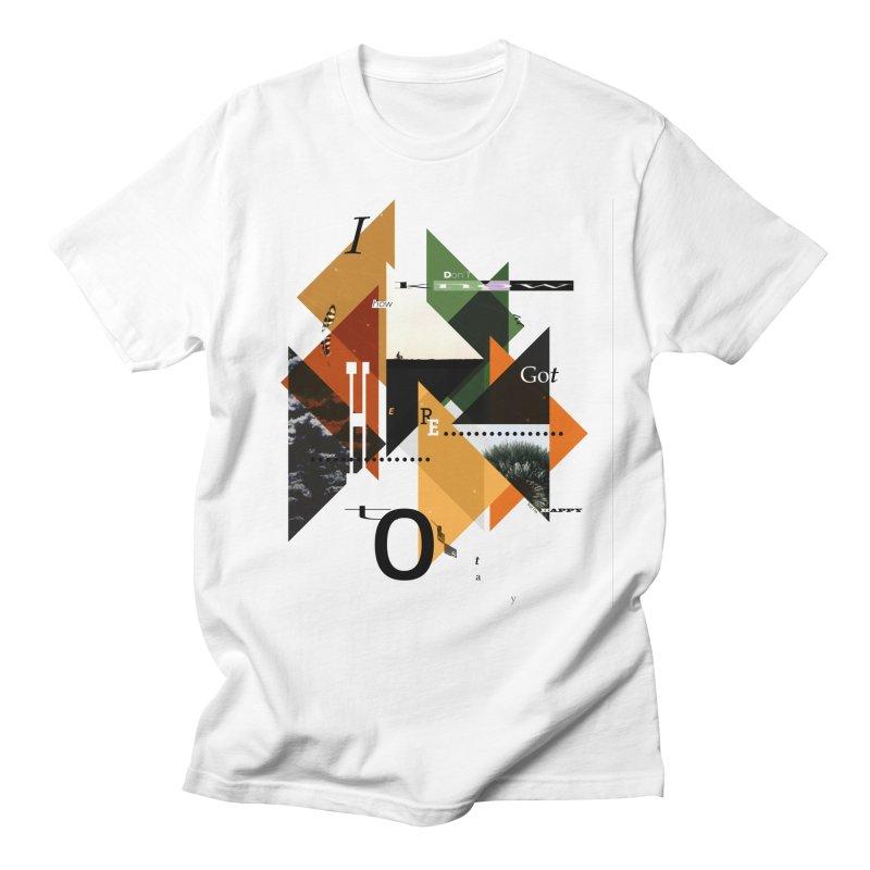 I don't know how we got here... but I'm happy to stay Men's T-Shirt by The Artist Shop of Ben Stevens