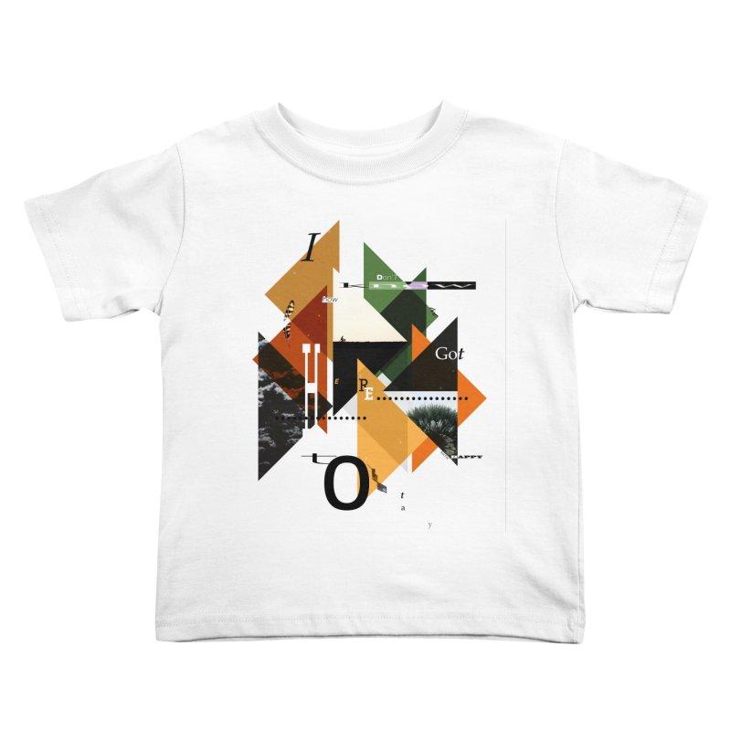 I don't know how we got here... but I'm happy to stay Kids Toddler T-Shirt by The Artist Shop of Ben Stevens