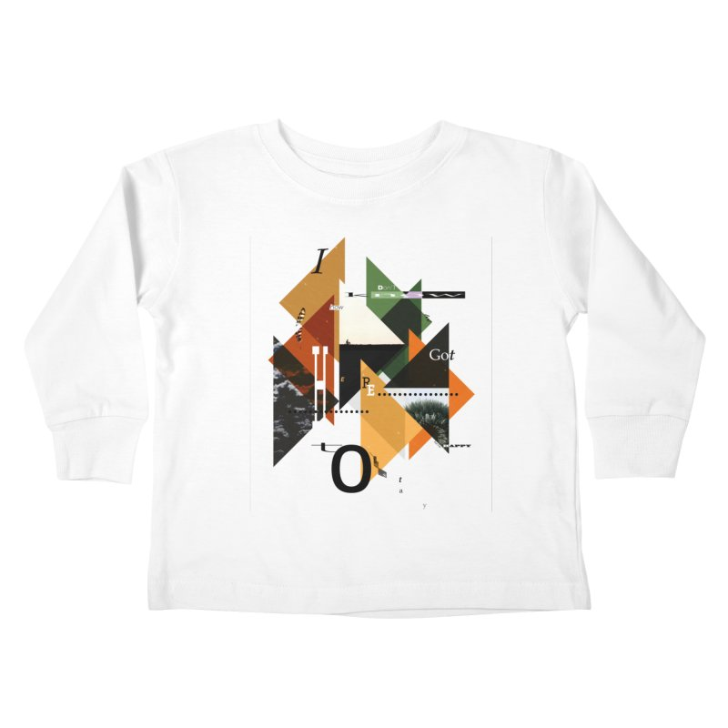 I don't know how we got here... but I'm happy to stay Kids Toddler Longsleeve T-Shirt by The Artist Shop of Ben Stevens