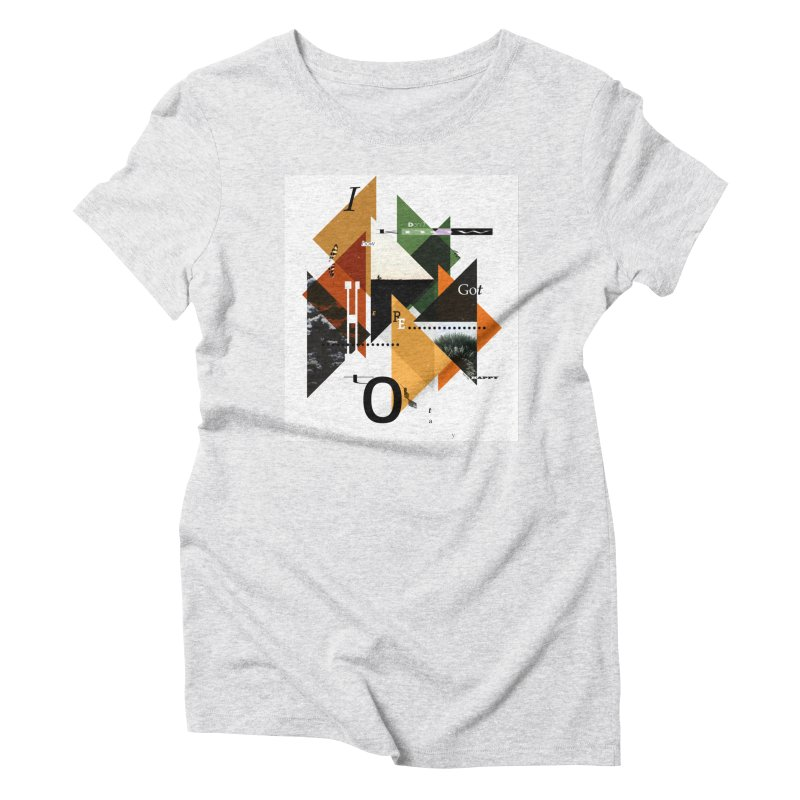 I don't know how we got here... but I'm happy to stay Women's Triblend T-Shirt by The Artist Shop of Ben Stevens