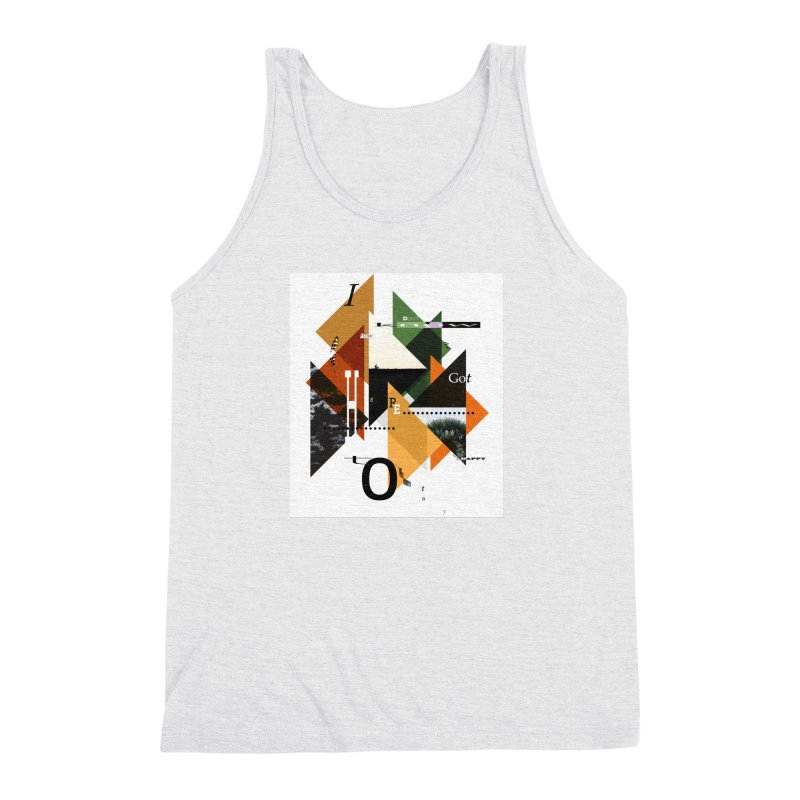 I don't know how we got here... but I'm happy to stay Men's Triblend Tank by The Artist Shop of Ben Stevens