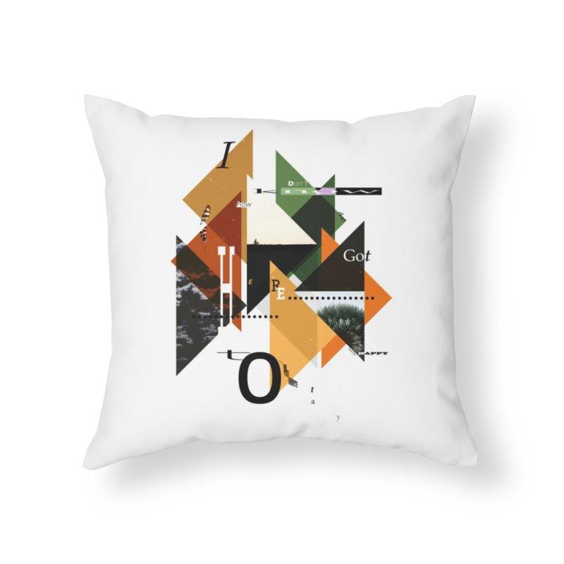 I don't know how we got here... but I'm happy to stay Home Throw Pillow by The Artist Shop of Ben Stevens