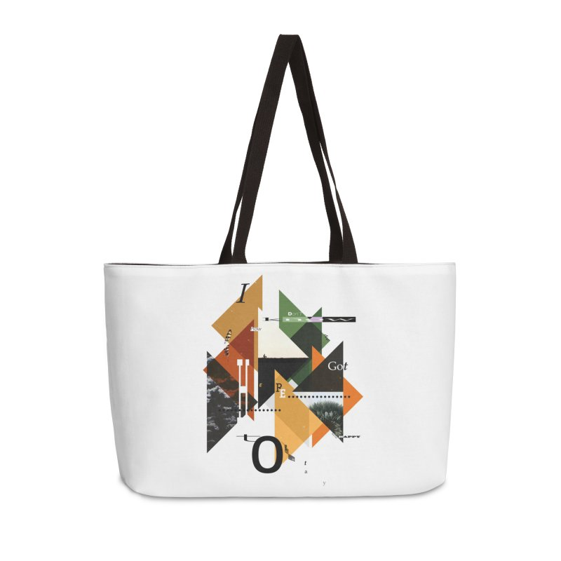 I don't know how we got here... but I'm happy to stay Accessories Weekender Bag Bag by The Artist Shop of Ben Stevens
