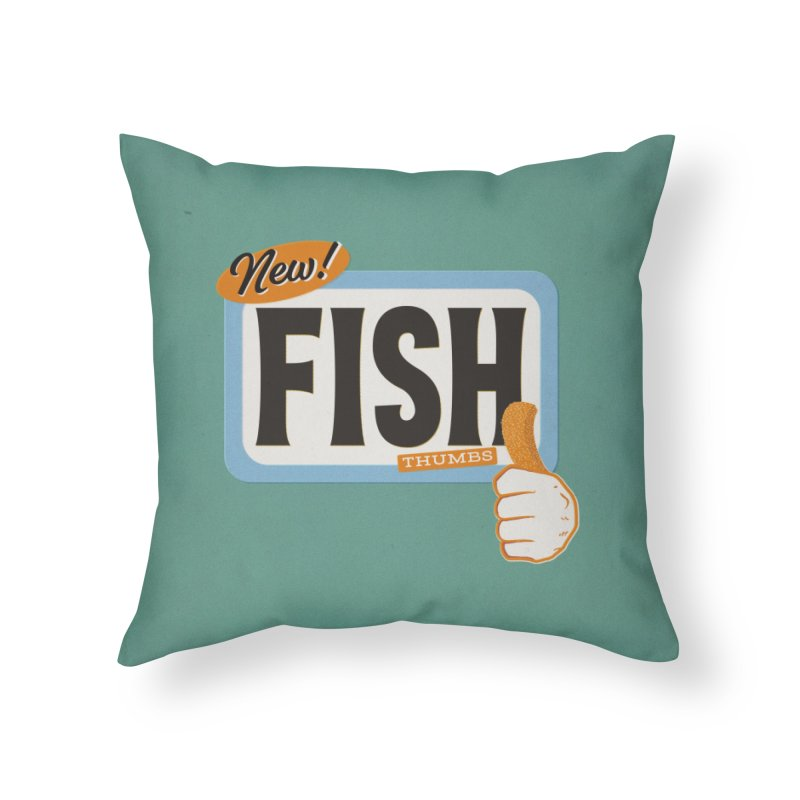 Fish Thumbs Home Throw Pillow by The Artist Shop of Ben Stevens