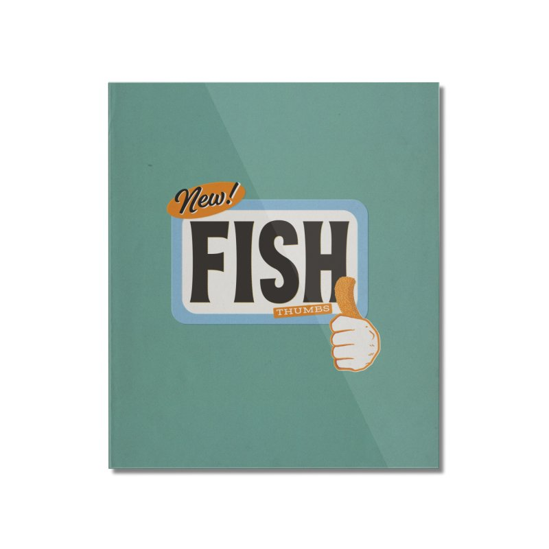 Fish Thumbs Home Mounted Acrylic Print by The Artist Shop of Ben Stevens