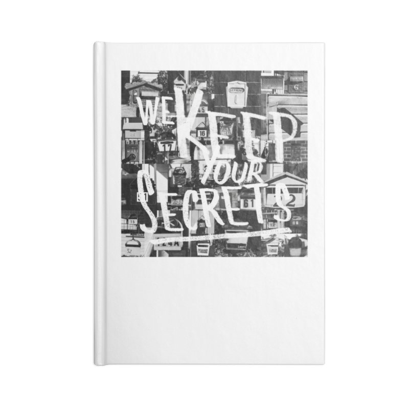 We Keep Your Secrets Accessories Notebook by The Artist Shop of Ben Stevens