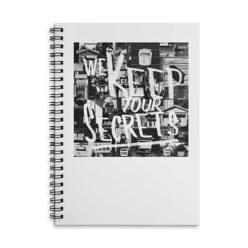 We Keep Your Secrets Accessories Lined Spiral Notebook by The Artist Shop of Ben Stevens
