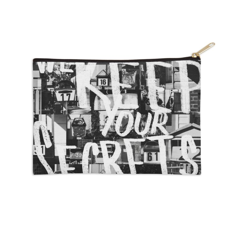We Keep Your Secrets Accessories Zip Pouch by The Artist Shop of Ben Stevens