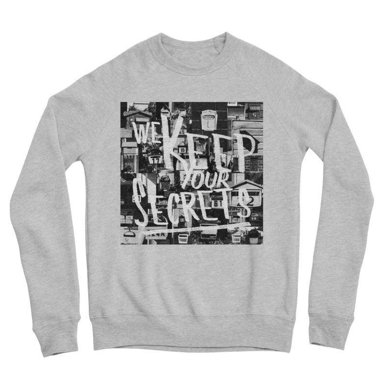 We Keep Your Secrets Women's Sponge Fleece Sweatshirt by The Artist Shop of Ben Stevens