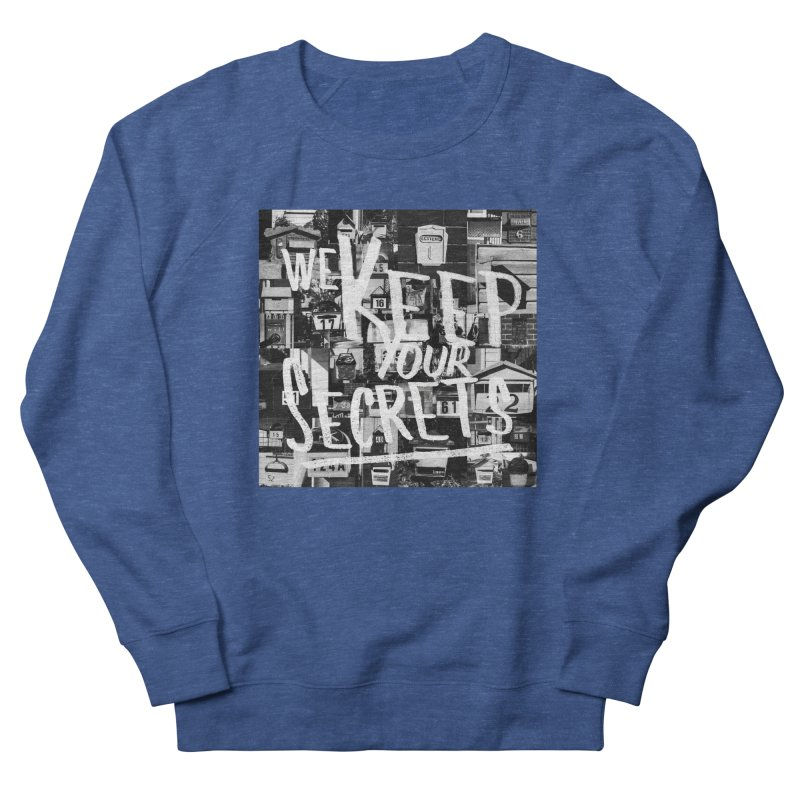 We Keep Your Secrets Men's French Terry Sweatshirt by The Artist Shop of Ben Stevens