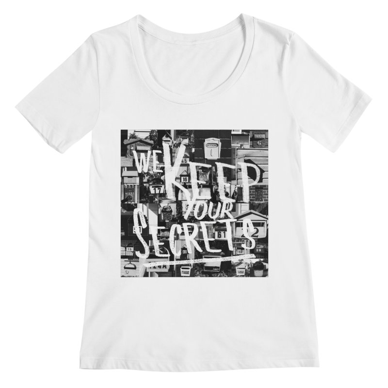 We Keep Your Secrets Women's Regular Scoop Neck by The Artist Shop of Ben Stevens