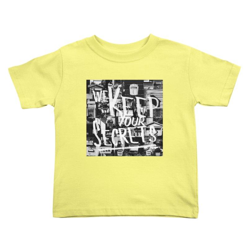 We Keep Your Secrets Kids Toddler T-Shirt by The Artist Shop of Ben Stevens