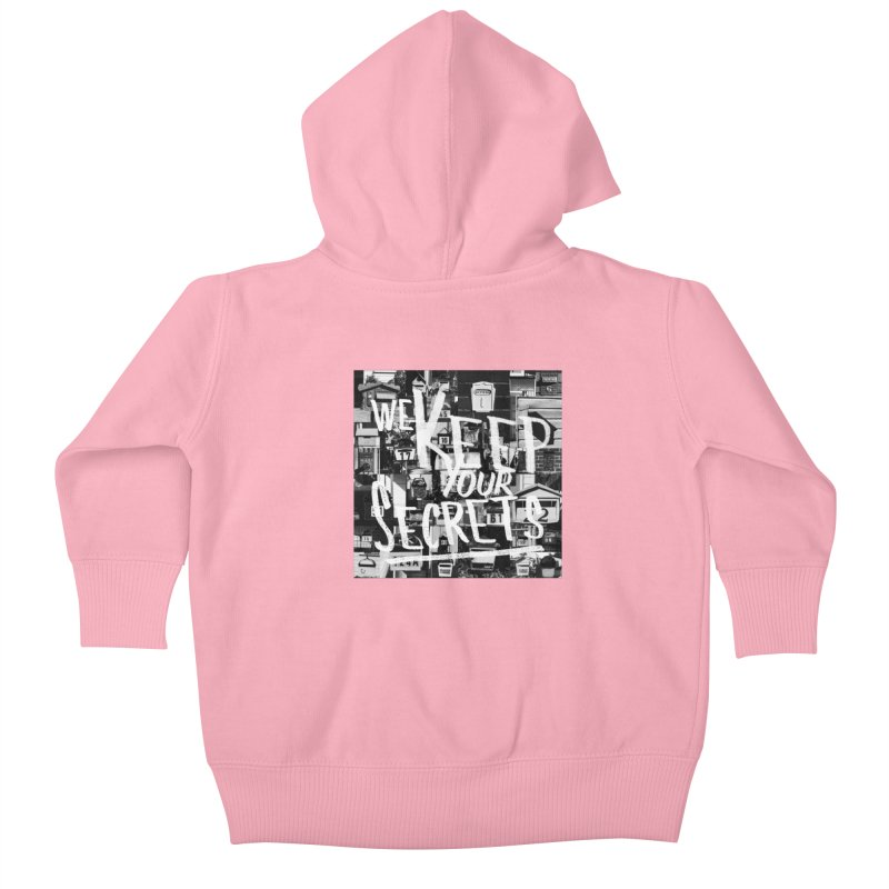 We Keep Your Secrets Kids Baby Zip-Up Hoody by The Artist Shop of Ben Stevens