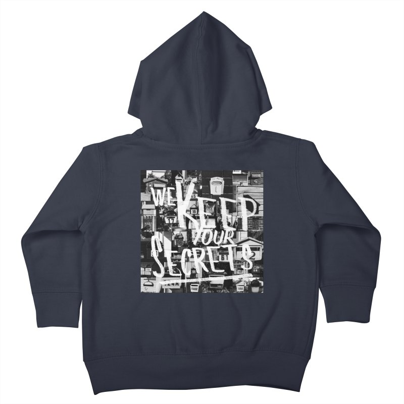 We Keep Your Secrets Kids Toddler Zip-Up Hoody by The Artist Shop of Ben Stevens