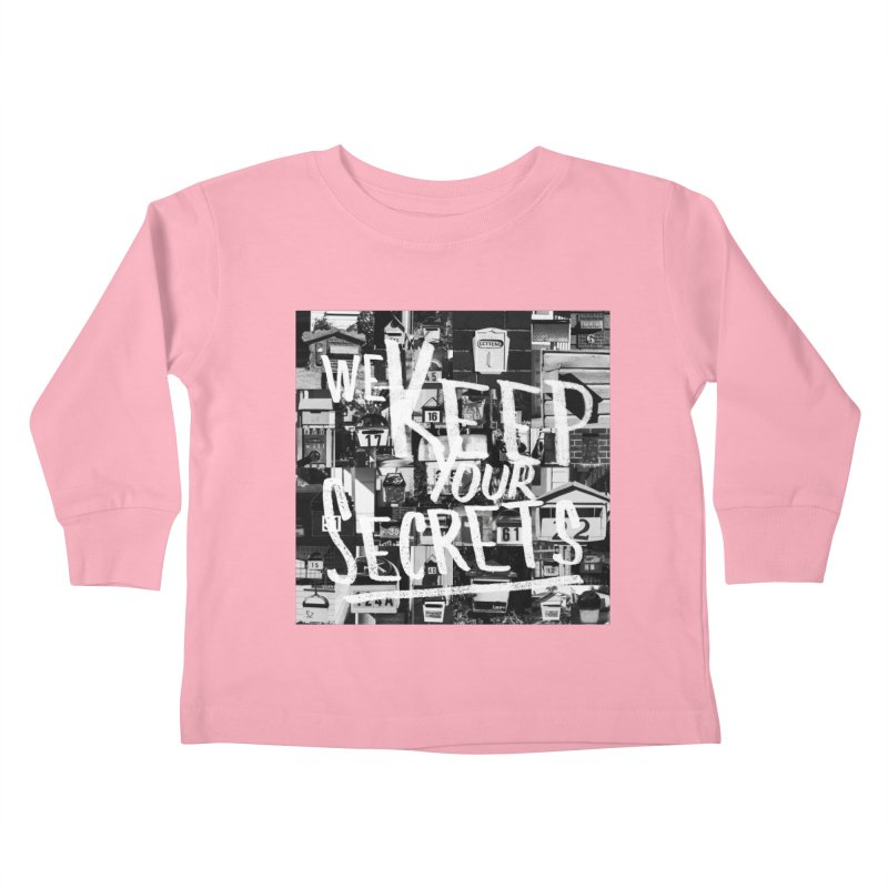 We Keep Your Secrets Kids Toddler Longsleeve T-Shirt by The Artist Shop of Ben Stevens