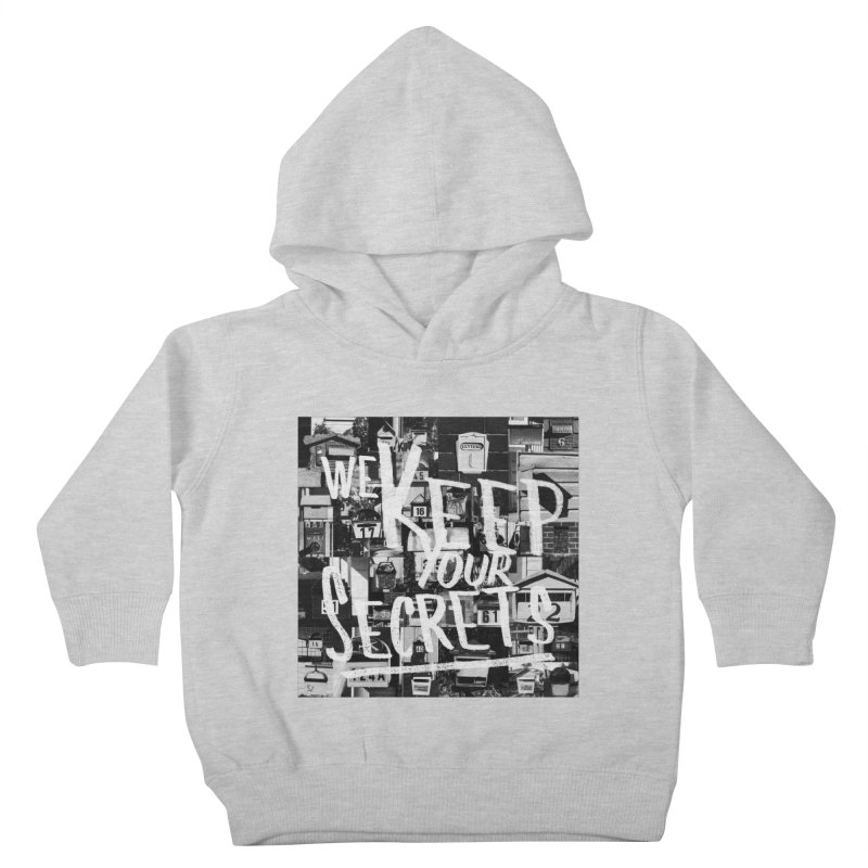 We Keep Your Secrets Kids Toddler Pullover Hoody by The Artist Shop of Ben Stevens