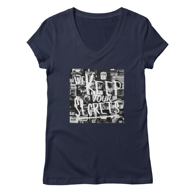 We Keep Your Secrets Women's Regular V-Neck by The Artist Shop of Ben Stevens