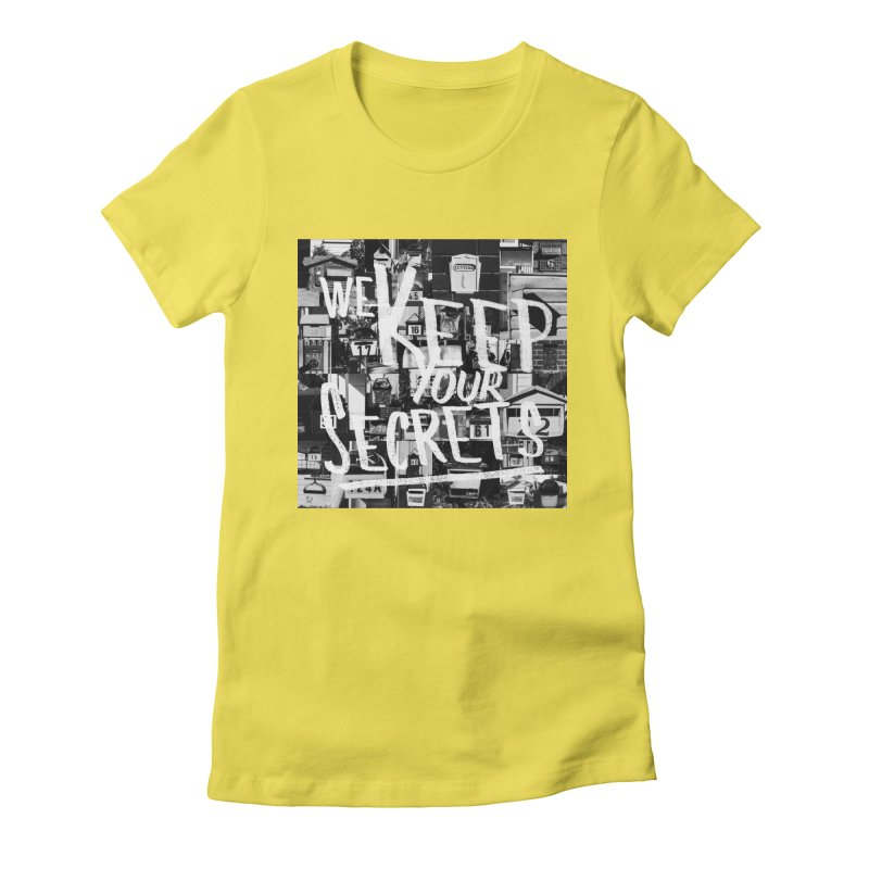 We Keep Your Secrets Women's Fitted T-Shirt by The Artist Shop of Ben Stevens