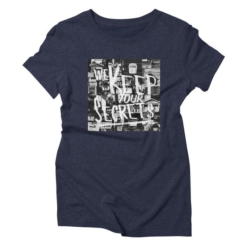 We Keep Your Secrets Women's Triblend T-Shirt by The Artist Shop of Ben Stevens