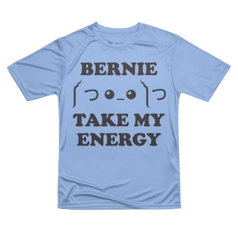 Bernie Take My Energy (Black) Men's Performance T-Shirt by Bernie Threads