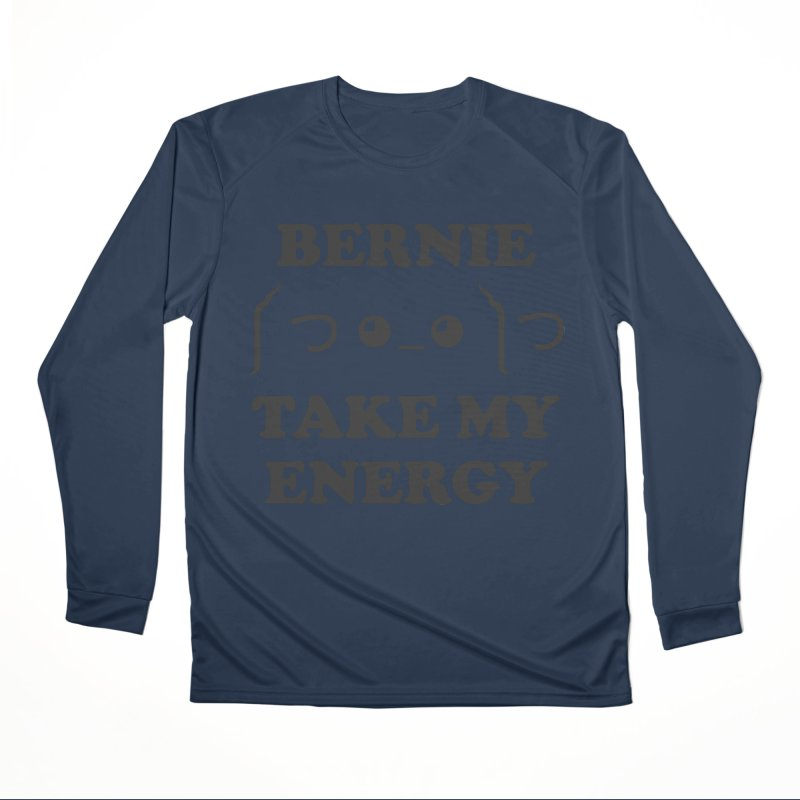 Bernie Take My Energy (Black) Men's Performance Longsleeve T-Shirt by Bernie Threads