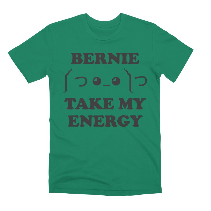 Bernie Take My Energy (Black) Men's Premium T-Shirt by Bernie Threads