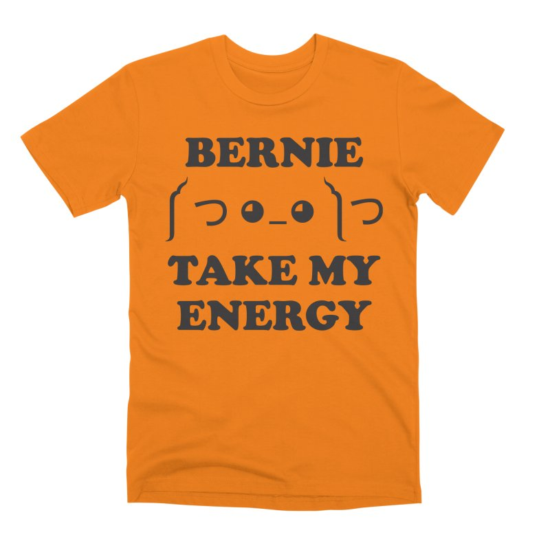Bernie Take My Energy (Black) Men's T-Shirt by Bernie Threads