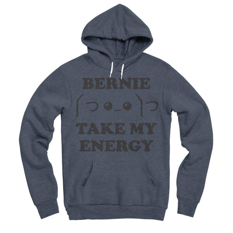 Bernie Take My Energy (Black) Women's Sponge Fleece Pullover Hoody by Bernie Threads