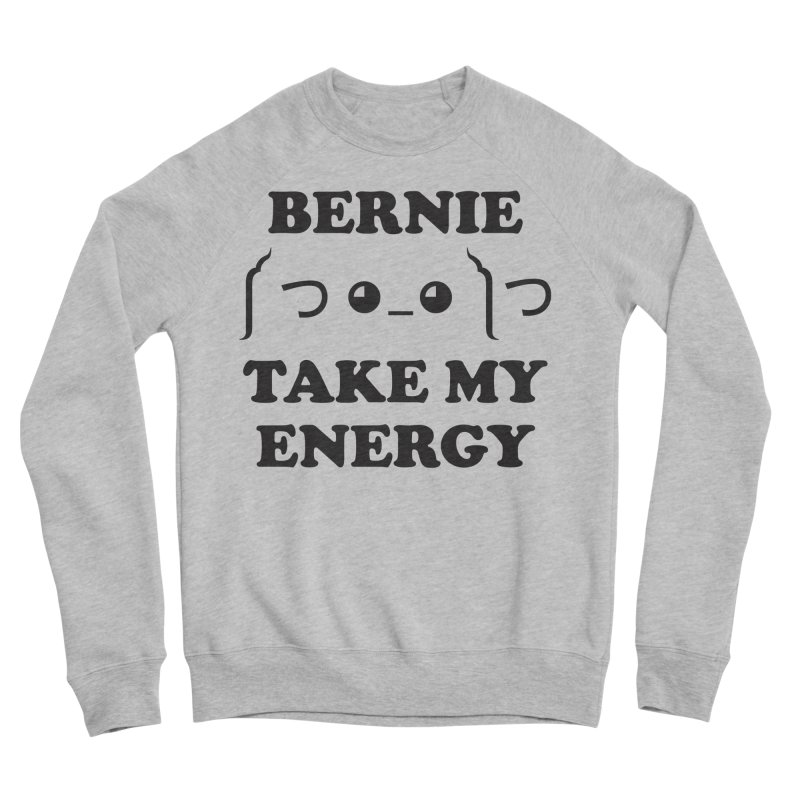 Bernie Take My Energy (Black) Men's Sponge Fleece Sweatshirt by Bernie Threads